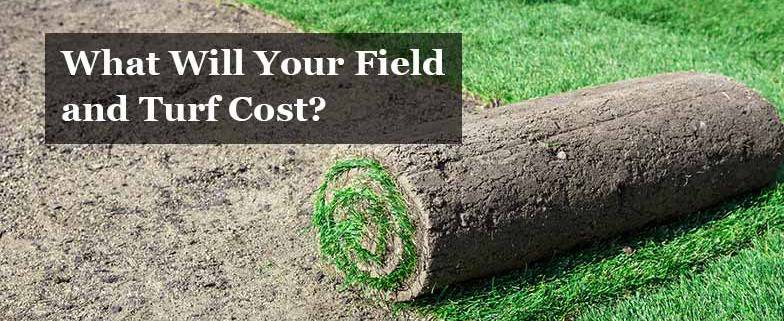 What Will Your Field and Turf Cost?