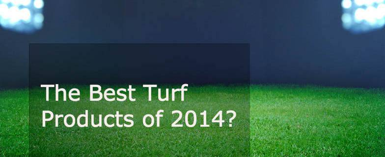 The Best Turf Products of 2014