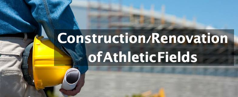 Construction/Renovation of Athletic Fields