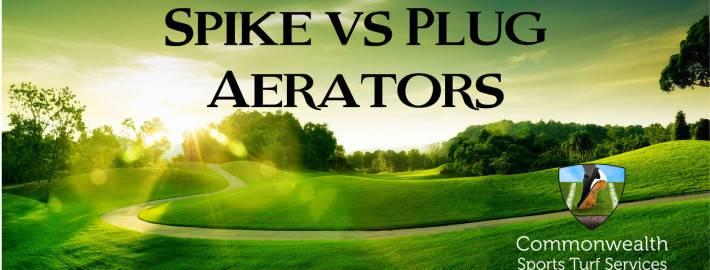 Commonwealth-Sports-Turf-Blog-Spike-vs-Plug-Aerators
