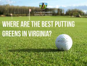 What-Are-The-Best-Putting-Greens-In-VA