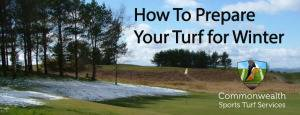 How-To-Prepare-Your-Turf-For-Winter