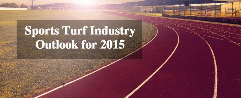 Sports Turf Industry Outlook for 2015