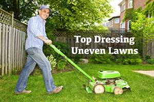 Top Dressing Uneven Lawns