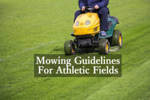 Mowing Guidelines for Athletic Fields